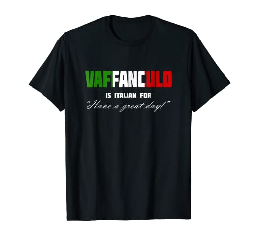 Amazoncom Vaffanculo Have A Great Day Shirt Funny Italian T
