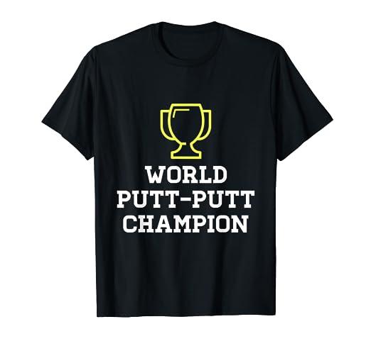 Amazon com: World Putt Putt Champion Shirt | Best Putt Putt