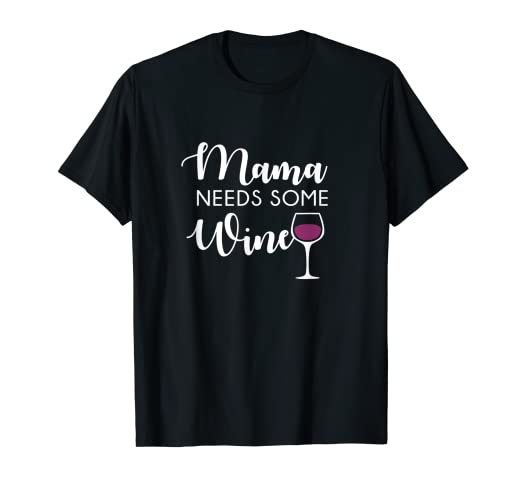 a5508685d6 Image Unavailable. Image not available for. Color: Mama Needs Wine Shirt ...
