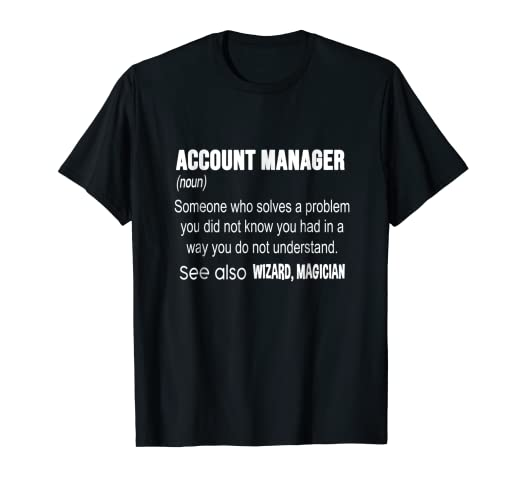 2fcd8ae9d Image Unavailable. Image not available for. Color: Account Manager T-Shirt