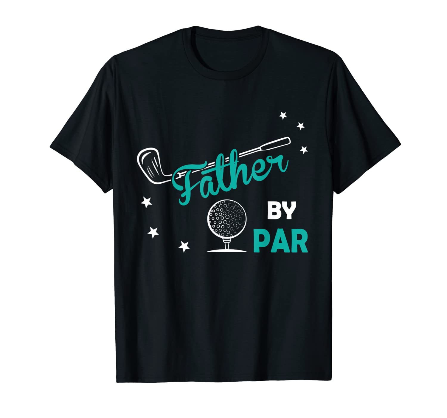 Father By Par Happy Golfer Father Daddy Parent Day Shirt