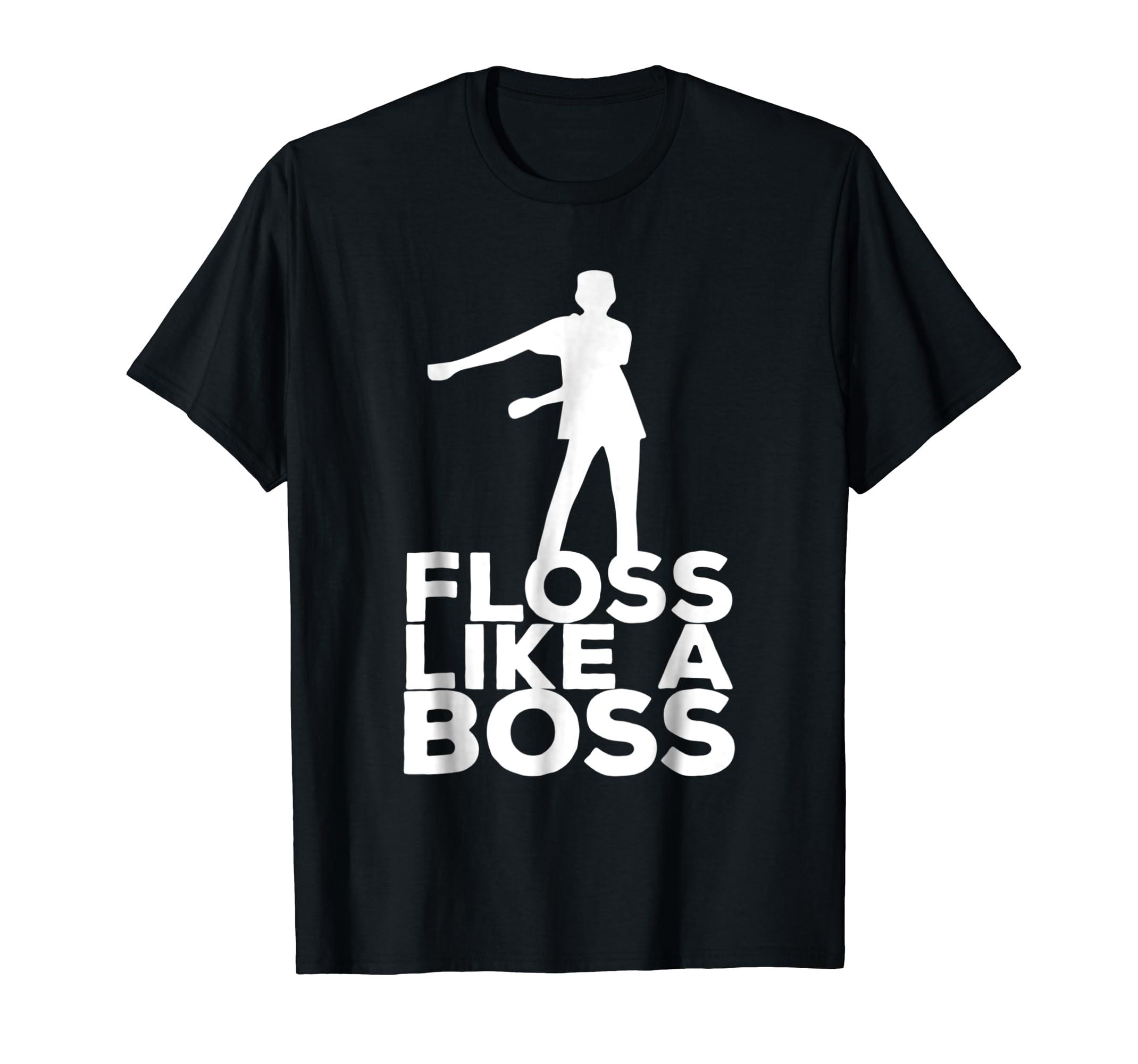 809ad64cb Amazon.com: Floss Like A Boss Dance T-Shirt: Clothing