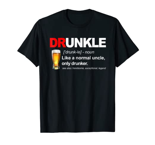 9c984aa4e Image Unavailable. Image not available for. Color: Druncle Definition Like  A Normal Uncle Only Drunker T-Shirt