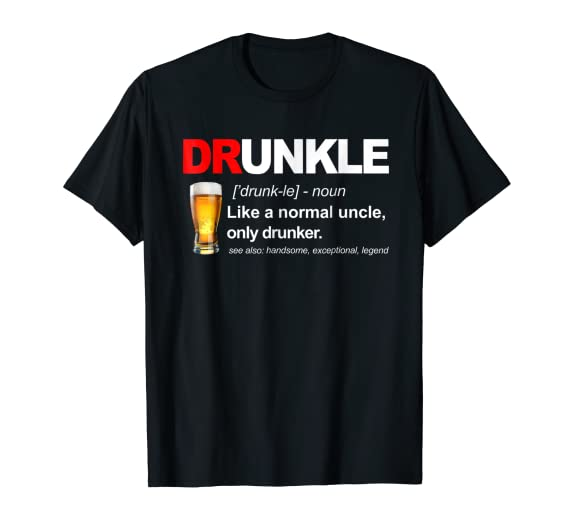 f4d06c1b1 Amazon.com: Druncle Definition Like A Normal Uncle Only Drunker T-Shirt:  Clothing