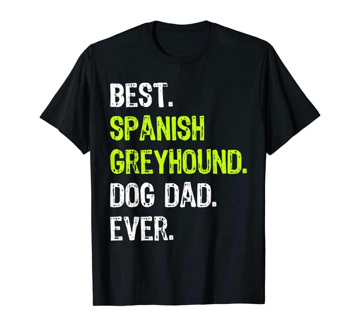 Spanish Greyhound Dog Dad Fathers Day Dog Lovers Gift T-Shirt-Men's T-Shirt-Black