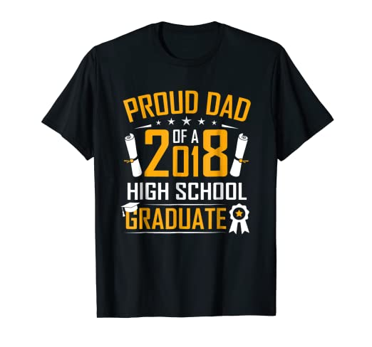 78a8d0f4 Image Unavailable. Image not available for. Color: Proud Dad of a High  School Graduate 2018 shirt