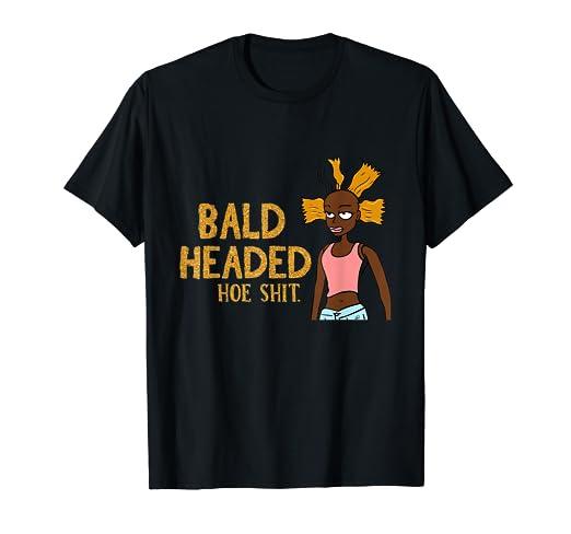 Amazoncom Funny Bald Headed Hoe Shit Baldheaded T Shirt