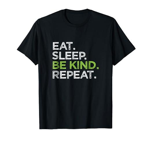 ae14cedb6e Amazon.com: Eat Sleep Be Kind Repeat T-Shirt Love Choose Kindness ...