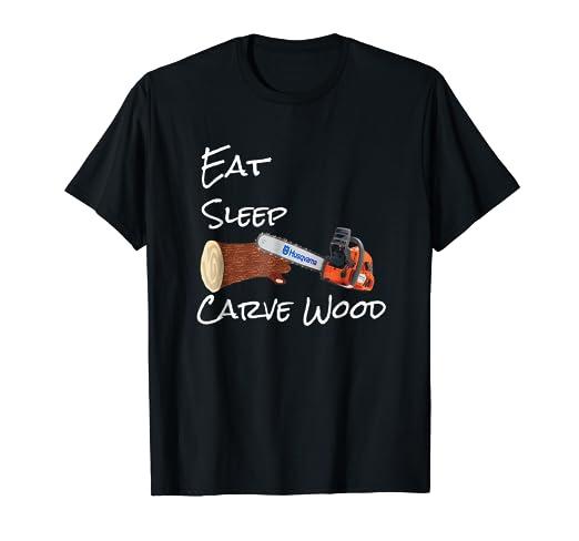 8b162b26e Amazon.com: Eat Sleep Carve Wood t-shirt: Clothing