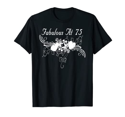 Image Unavailable Not Available For Color Fabulous At 75th Birthday T Shirts