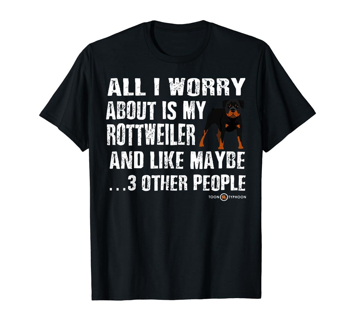 Rottweiler Shirt | All I worry about is my Rottweiler-Men's T-Shirt-Black