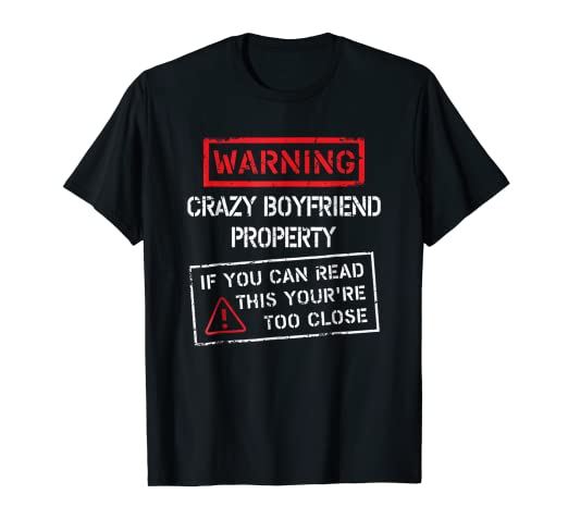 8ace9afa17 Image Unavailable. Image not available for. Color: Crazy Boyfriend Property Funny  Girlfriend T-Shirt Bday Gift