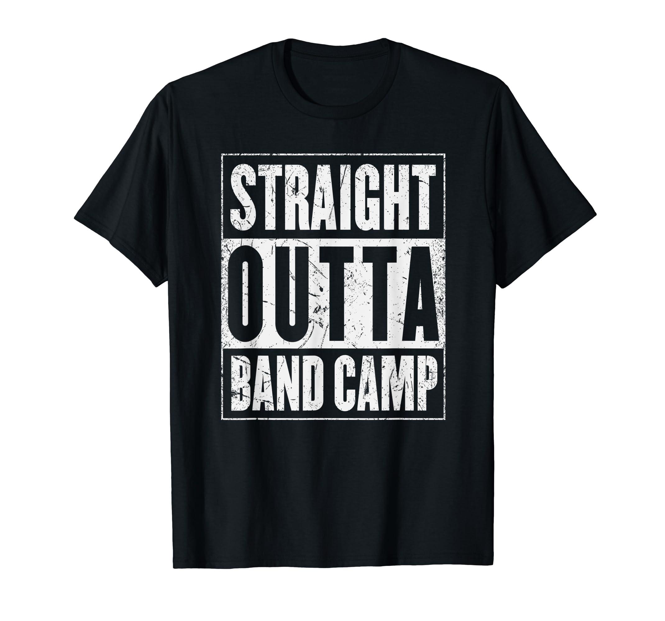 eb44e3377 Amazon.com: Straight Outta Band Camp Shirt | Original Distressed Look:  Clothing