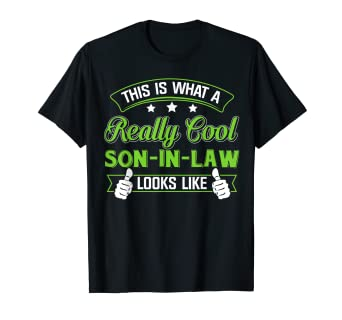 Amazon Meaning T Shirt For Son In Law Best Birthday Gift