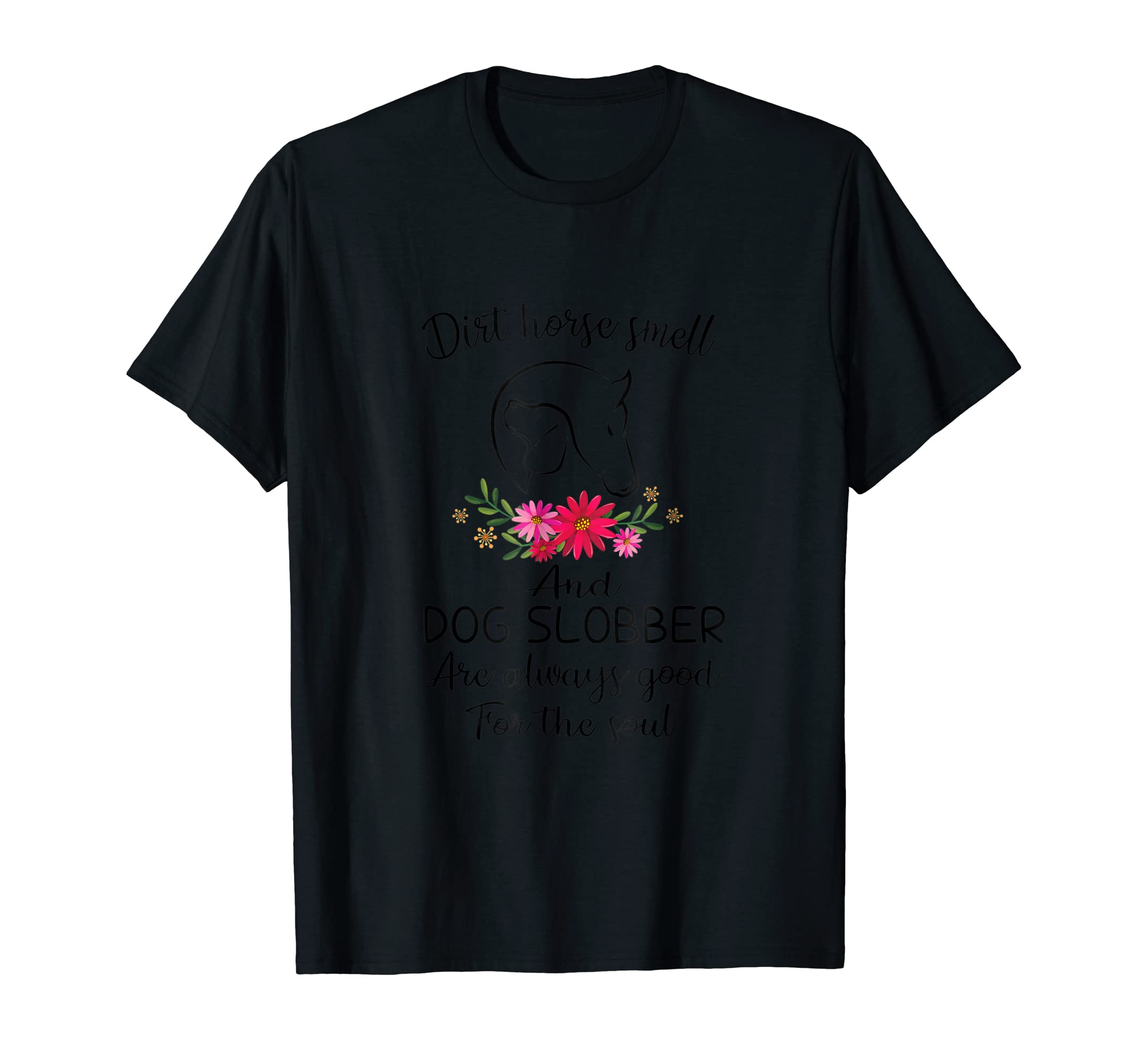 Dirt horse smell and dog slobber tshirt Horse & Dog Lover-Men's T-Shirt-Black