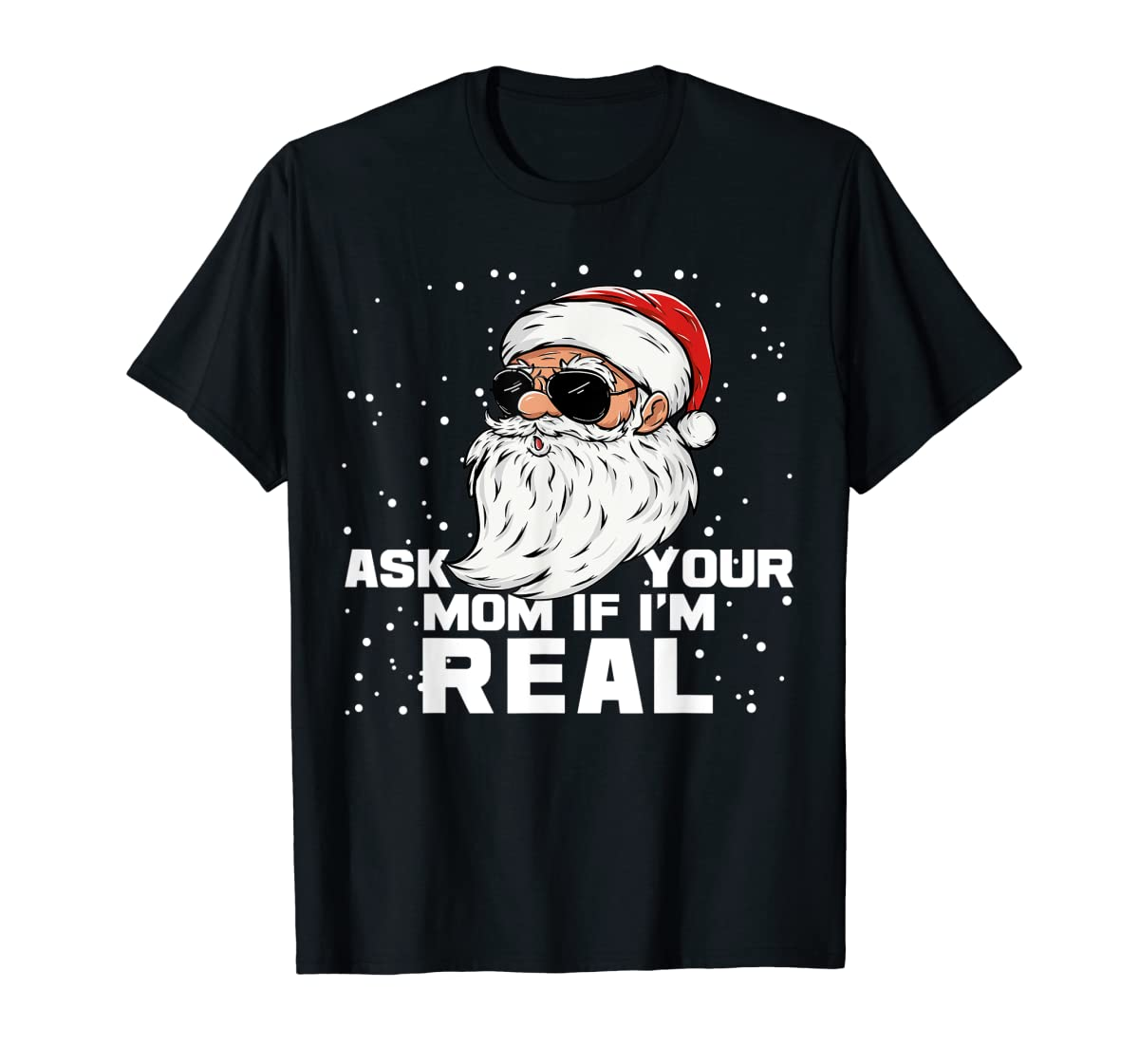Ask Your Mom If I'm Real | Santa Claus Christmas T-Shirt-Men's T-Shirt-Black