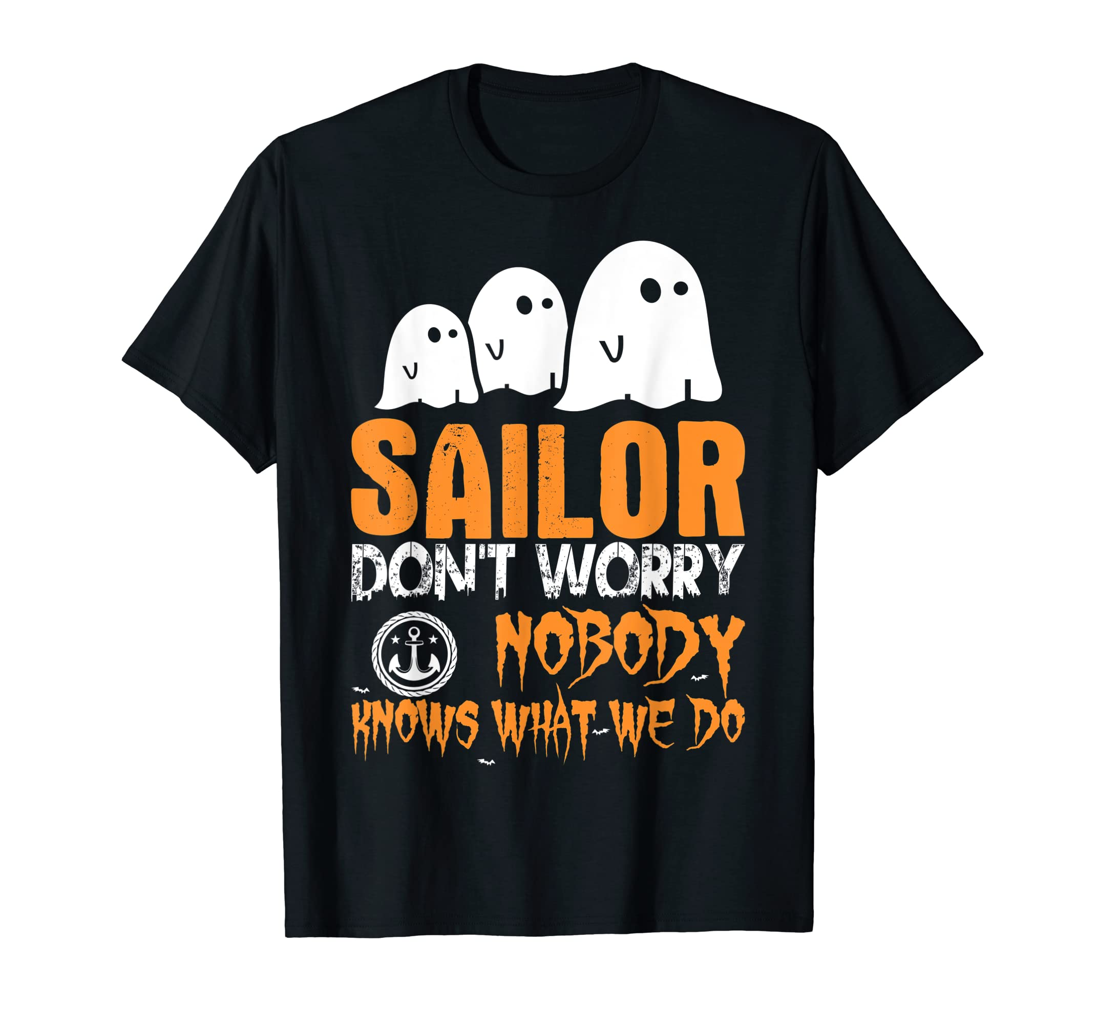 Sailor Nobody Knows What We Do Halloween T-Shirt-Men's T-Shirt-Black