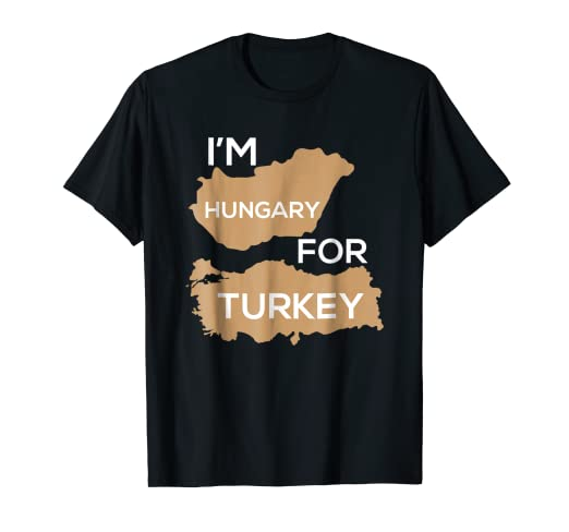 6572ebab6 Image Unavailable. Image not available for. Color: I'm Hungary For Turkey  Funny Hungry Thanksgiving Pun T-Shirt