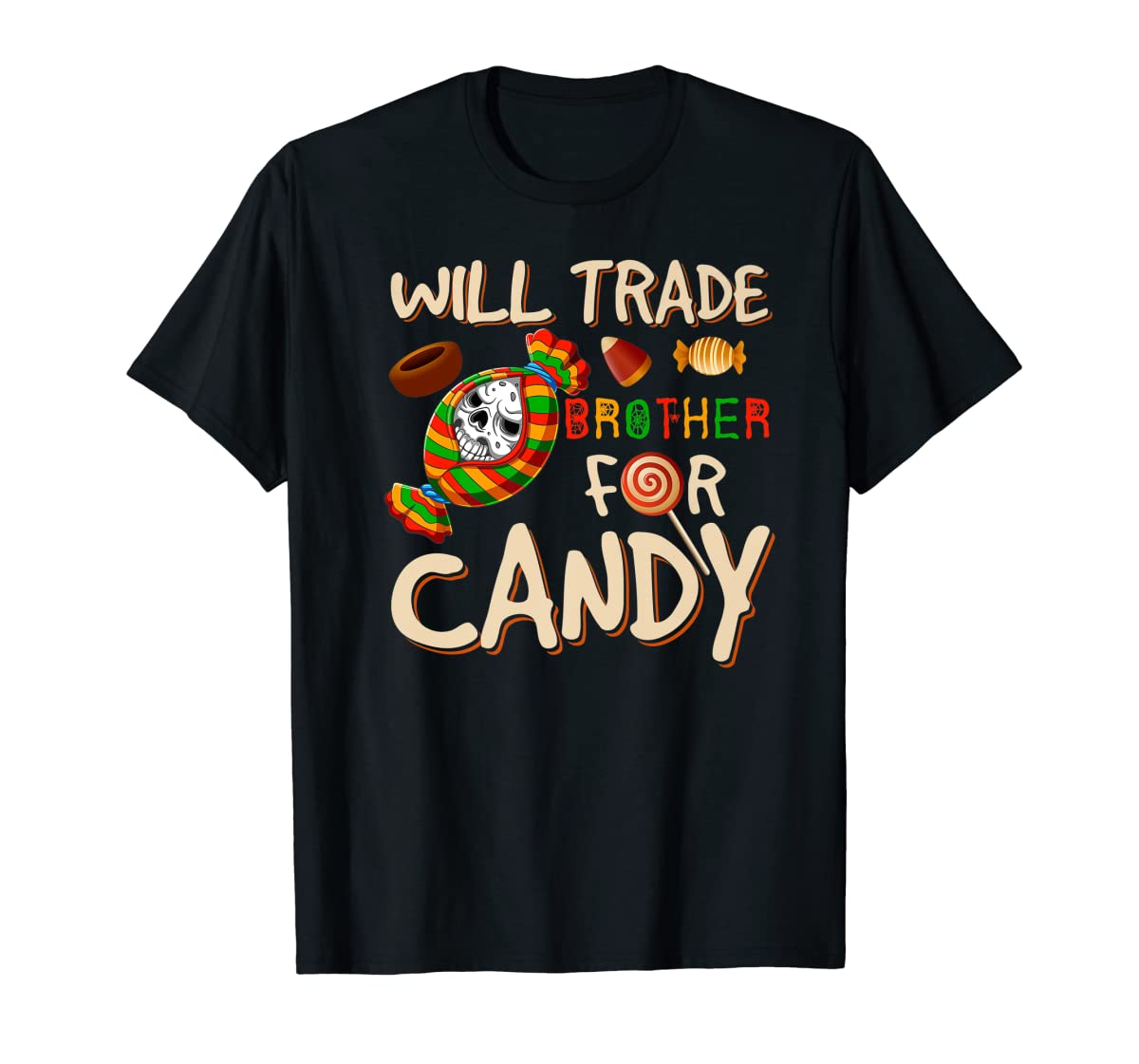 Will Trade Brother For Candy Halloween Premium T-Shirt-Men's T-Shirt-Black