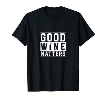 1802932c Image Unavailable. Image not available for. Color: Good Wine Matters Funny  Wine Drinking T Shirt