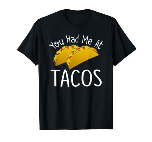 bc62fcd6 Image Unavailable. Image not available for. Color: Taco Lover T-Shirt YOU  HAD ME AT TACOS Funny Gym Tee Gift