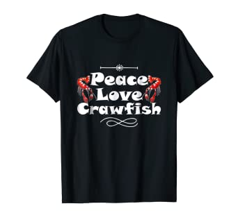 7e0d5361 Image Unavailable. Image not available for. Color: Peace Love Crawfish  Cajun Boil Funny Foodie T-Shirt