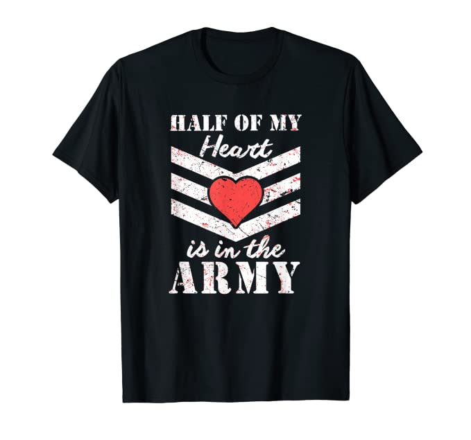 8933668bd5764d Amazon.com: Half of My Heart is in the Army - Girlfriend / Wife T-shirt:  Clothing