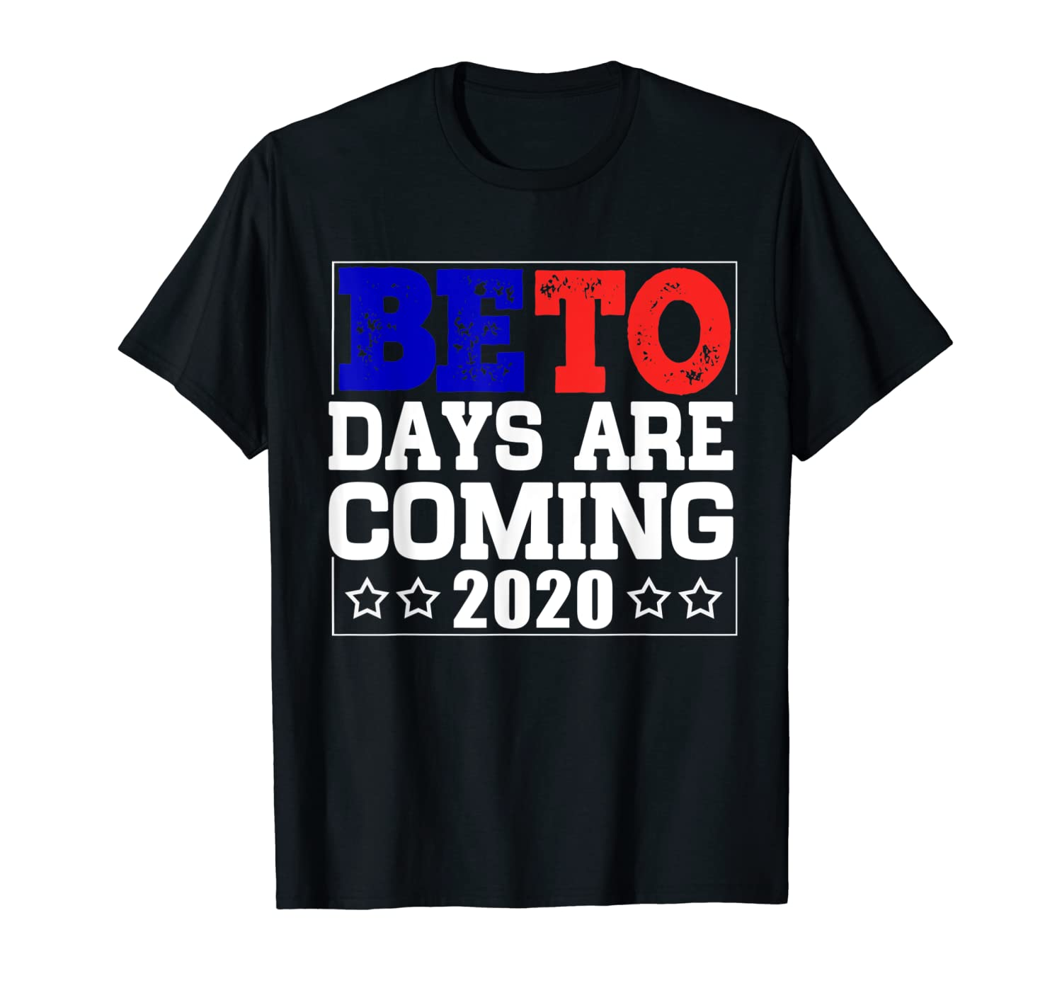 Amazon com: Beto Days Are Coming T-Shirt Beto O'Rourke 2020 USA