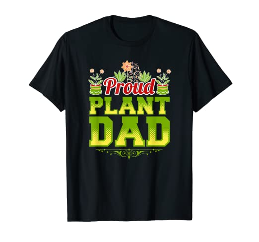 87af8bf9 Amazon.com: Mens I am a Proud Plant Dad Green Thumb Gardening T ...