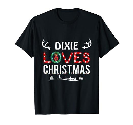 Christmas In Dixie Shirt.Amazon Com Name Dixie Loves Christmas T Shirt Family