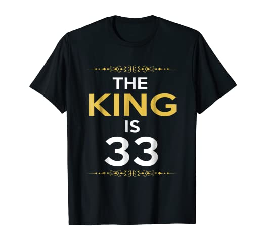 Kings Is 33 Years Old 33rd Birthday Gift Ideas For Him Men