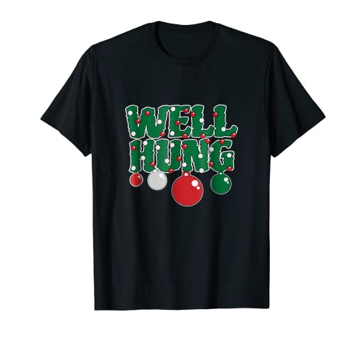 d7d6613f72 Image Unavailable. Image not available for. Color: Well Hung Funny  Christmas T Shirt Adult Jokes Sayings Men