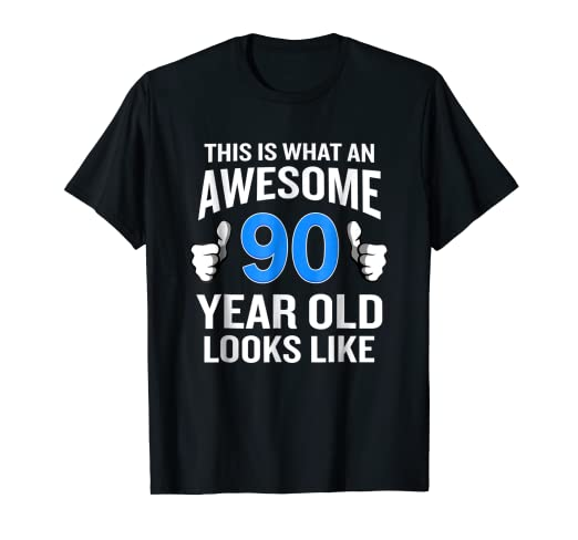 Image Unavailable Not Available For Color 90 Year Old Birthday T Shirt