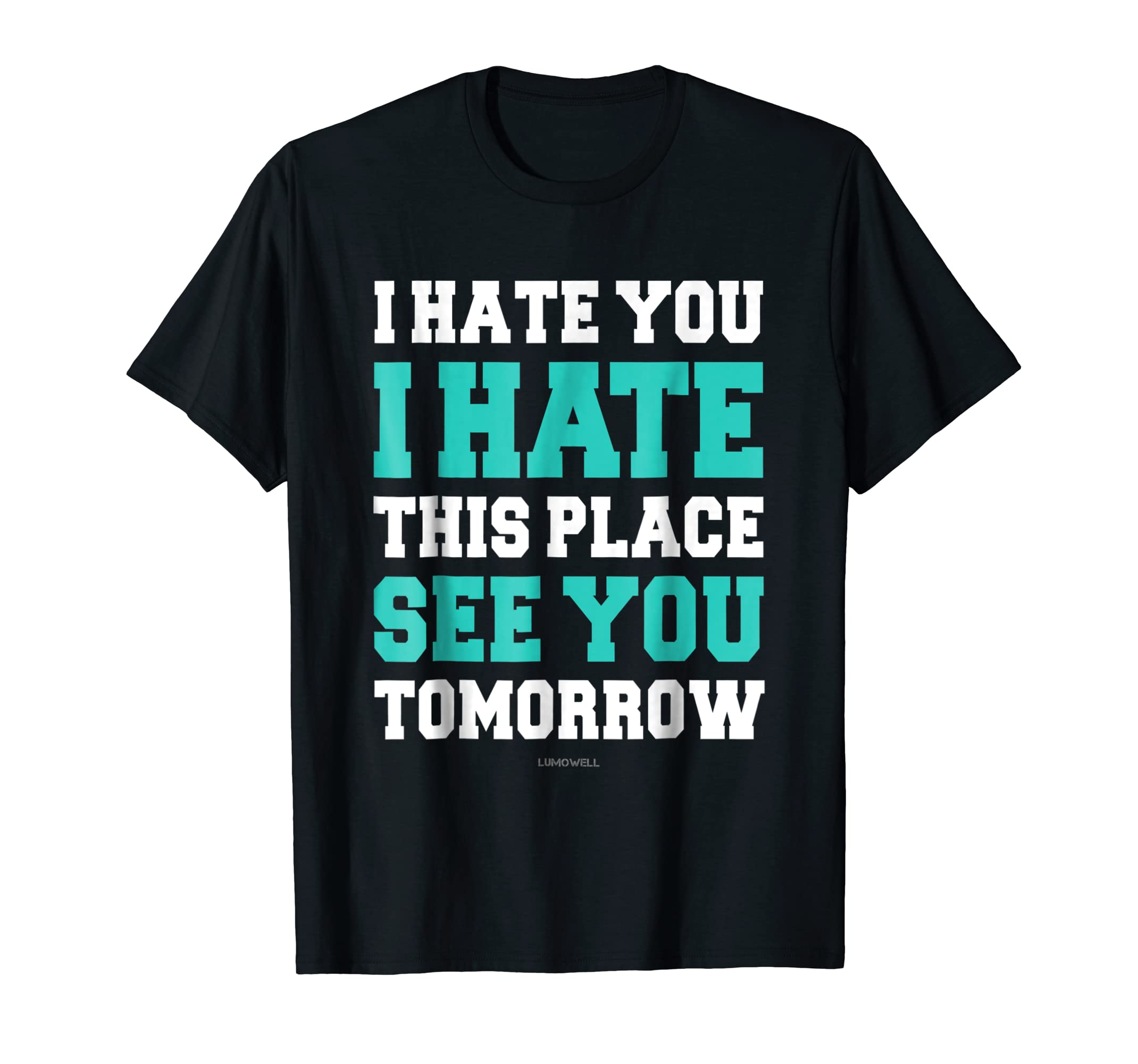 f5d61f26744a8f Amazon.com  Funny Gym TShirts  I Hate You This Place See You Tomorrow   Clothing