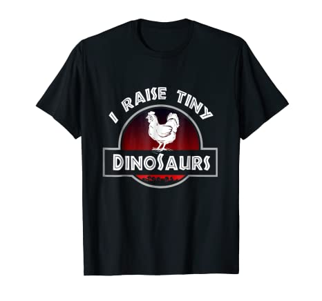 05c667763 Image Unavailable. Image not available for. Color: I Raise Tiny Dinosaurs -  Chickens lover t-shirt