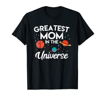 a44c2fcdbd135 Amazon.com: Mother's Day 2019 T Shirt Greatest Mom in the Universe ...