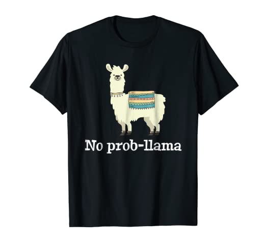 e4dcdf35 Image Unavailable. Image not available for. Color: No Prob Llama - Funny  Llama Alpaca Lover T-Shirt Gift Tshirt