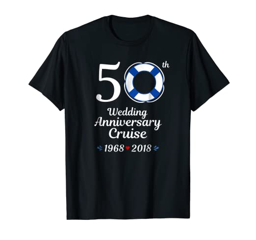cb706e0b Amazon.com: 1968 2018 Wedding Anniversary Cruise 50th Tshirt: Clothing