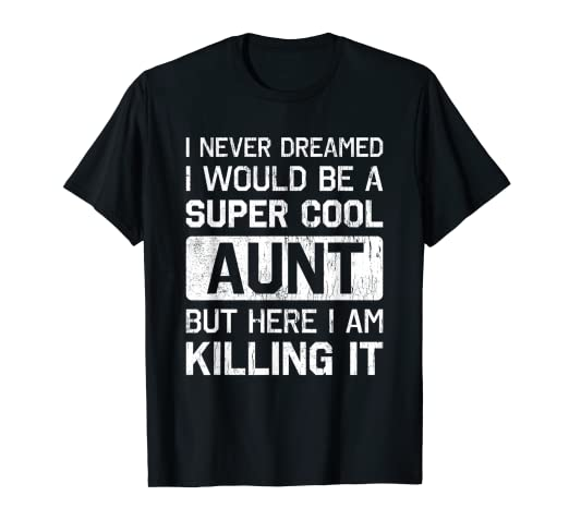 b5ad45a1 Image Unavailable. Image not available for. Color: Super Cool Aunt Killing  It T-Shirt Funny ...