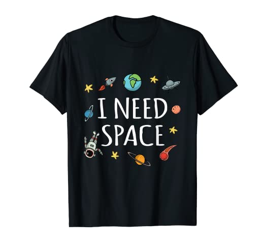7350de121 Image Unavailable. Image not available for. Color: Funny I Need Space T- Shirt