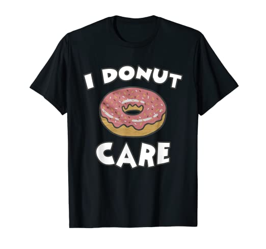7341dd3cb Image Unavailable. Image not available for. Color: I Donut Care T-Shirts ...