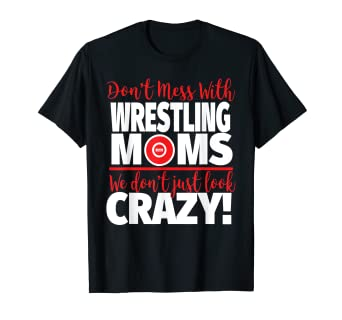 9238fa22 Image Unavailable. Image not available for. Color: Crazy Wrestling Mom Shirt  ...