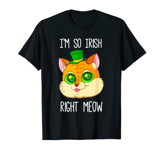 eb83e6cd35 Image Unavailable. Image not available for. Color: I'm So Irish Right Meow  Shirt ...