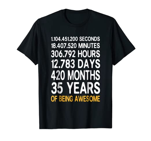 Funny 35th Birthday Gift Idea 35 Years Being Awesome T Shirt