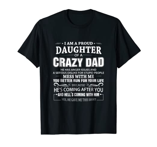 b153c5074 Image Unavailable. Image not available for. Color: I Am A Proud Daughter Of  Crazy Dad T Shirt