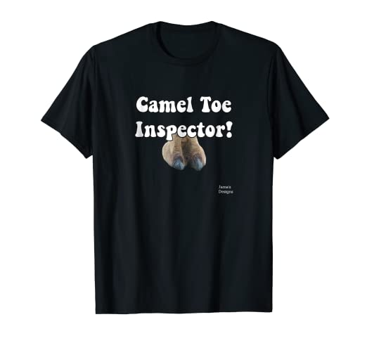 eeceb0df7 Image Unavailable. Image not available for. Color: Jame's Designs: Camel  Toe Inspector Funny Saying T-Shirt