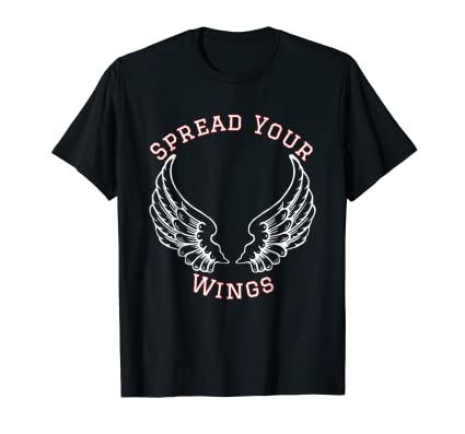 Spread Your Wings motivational inspiration graphic T Shirt