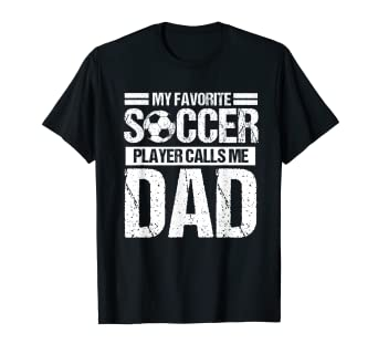 e1138214 Image Unavailable. Image not available for. Color: My Favorite Soccer Calls  Me Dad Shirt Fathers Day Gift Son