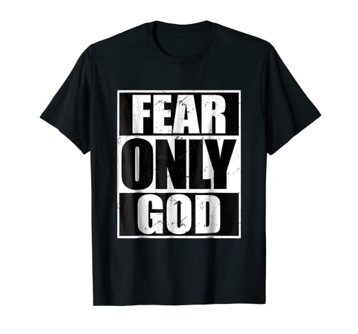 23504b882ecb Image Unavailable. Image not available for. Color: Fear Only God Cool  Christian T-Shirt Funny Gift
