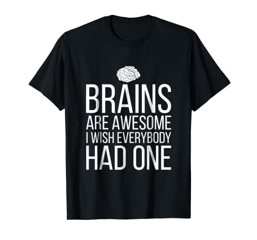 c12514143 Image Unavailable. Image not available for. Color: Brains Are Awesome. I Wish  Everybody Had One - Funny TShirt